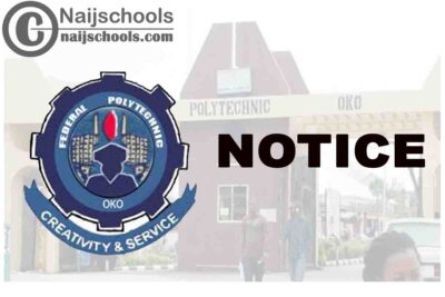 Federal Polytechnic Oko (OKOPOLY) Notice to ND1 and HND 1 Students yet to do Their Medical Tests   CHECK NOW