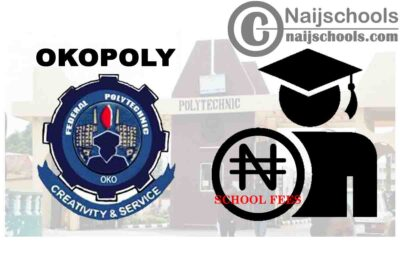 Federal Polytechnic Oko (OKOPOLY) Notice on Payment of School Fees | CHECK NOW