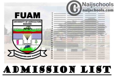 Federal University of Agriculture Markurdi (FUAM) Second Batch Admission List for 2019/2020 Academic Session | APPLY NOW