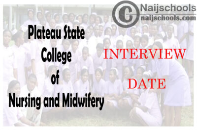 Plateau State College of Nursing and Midwifery Vom 2020 Admission Interview Dates   CHECK NOW