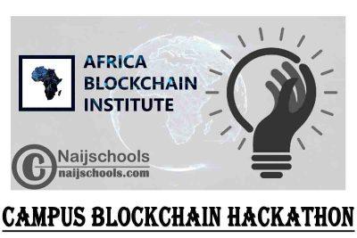 Africa Blockchain Institute (ABI) Campus Blockchain Hackathon 2021 (Fully-Funded to Rwanda) | APPLY NOW