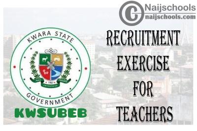 Kwara State Universal Basic Education Board (KWSUBEB) Recruitment Exercise for Teachers | APPLY NOW