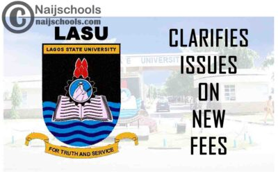 Lagos State University (LASU) Clarifies Issues Concerning the New Fees Schedule | CHECK NOW