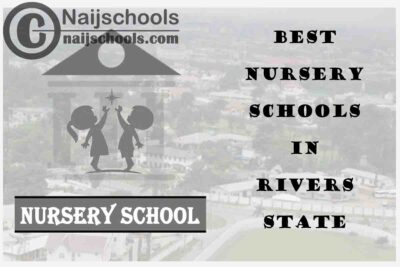 11 of the Best Nursery Schools in Rivers State Nigeria | No. 7's the Best