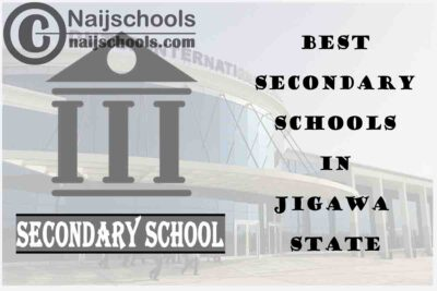 15 of the Best Secondary Schools to Attend in Jigawa State Nigeria | No. 3's the Best
