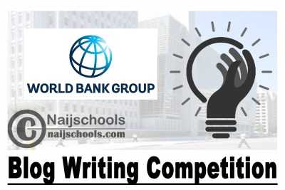 World Bank Group and the Financial Times' Joint Global Blog Writing Competition 2021 | APPLY NOW