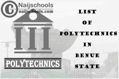 Full List of Accredited Federal, State & Private Polytechnics in Benue State Nigeria