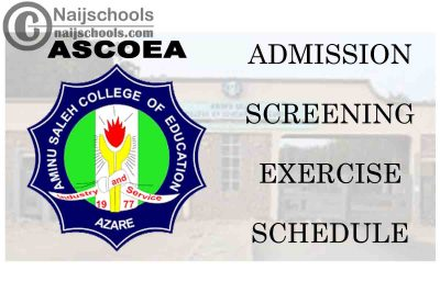 Aminu Saleh College of Education (ASCOE) 2020/2201 1st Round NCE and Pre-NCE Admission Screening Exercise Schedule | CHECK NOW