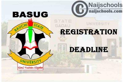Bauchi State University Gadau (BASUG) First Semester Registration Deadline for 2019/2020 Academic Session | CHECK NOW
