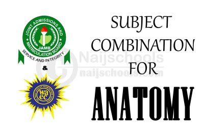 JAMB and WAEC (O' Level) Subject Combination for Anatomy