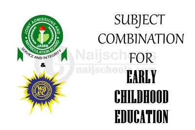 JAMB and WAEC (O'Level) Subject Combination for Early Childhood Education