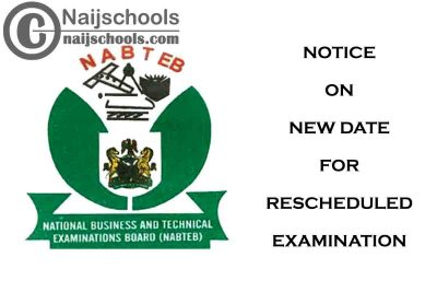 NATBEB Notice on New Date for the Rescheduled 2021 Examination | CHECK NOW