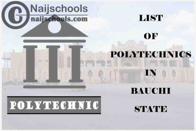 Full List of Accredited Federal & State Polytechnics in Bauchi State Nigeria