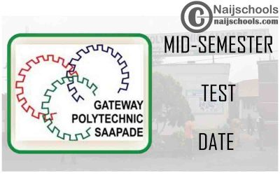 The Gateway (ICT) Polytechnic 2020/2021 Mid-Semester Test Date for NDI and HND 1 Students | CHECK NOW
