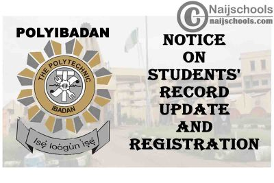 POLYIBADAN Notice on Students' Record Update and Registration for Second Semester 2019/2020 Academic Session | CHECK NOW