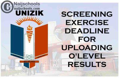 UNIZIK 2020/2021 Post UTME/DE Screening Exercise Deadline for Uploading O'level Results | CHECK NOW