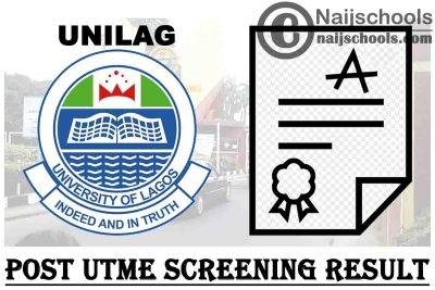 University of Lagos (UNILAG) Post UTME Screening Result for 2020/2021 Academic Session | CHECK NOW