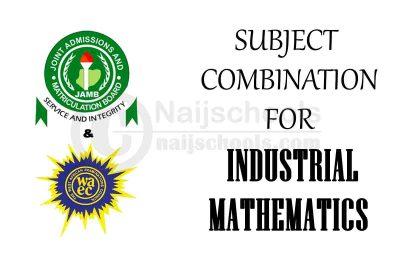 JAMB and WAEC (O'Level) Subject Combination for Industrial Mathematics
