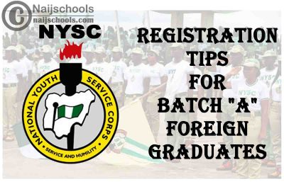 """National Youth Service Corps (NYSC) Registration Tips for 2021 Batch """"A"""" Foreign Graduates 