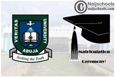 Veritas University Abuja Postpones its Upcoming 13th Matriculation Ceremony | CHECK NOW