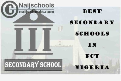 19 of the Best Secondary Schools to Attend in Federal Capital Territory (FCT) Nigeria | No. 11's the Best