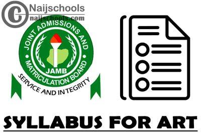 JAMB Syllabus for 2021 Art CBT Exam (Jamb.org.ng)   CHECK NOW