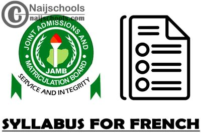 JAMB Syllabus for 2021 French CBT Exam (Jamb.org.ng)   CHECK NOW