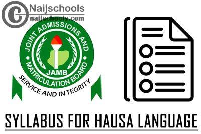 JAMB Syllabus for 2021 Hausa Language CBT Exam (Jamb.org.ng)   CHECK NOW