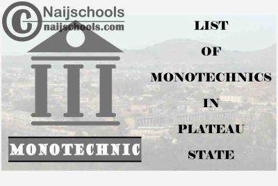 Full List of Accredited Monotechnics in Plateau State Nigeria