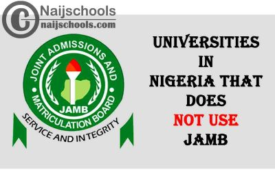 Full List of Universities in Nigeria that Does not Use 2021 JAMB CBT Exam Result to Give Admission