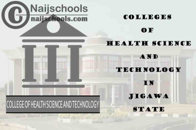 Full List of Colleges of Health Science and Technology in Jigawa State Nigeria