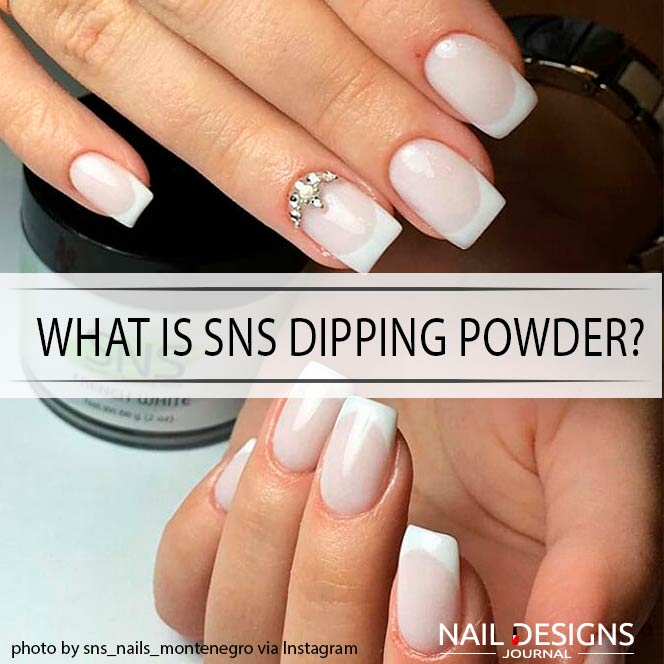 What Is SNS Dipping Powder