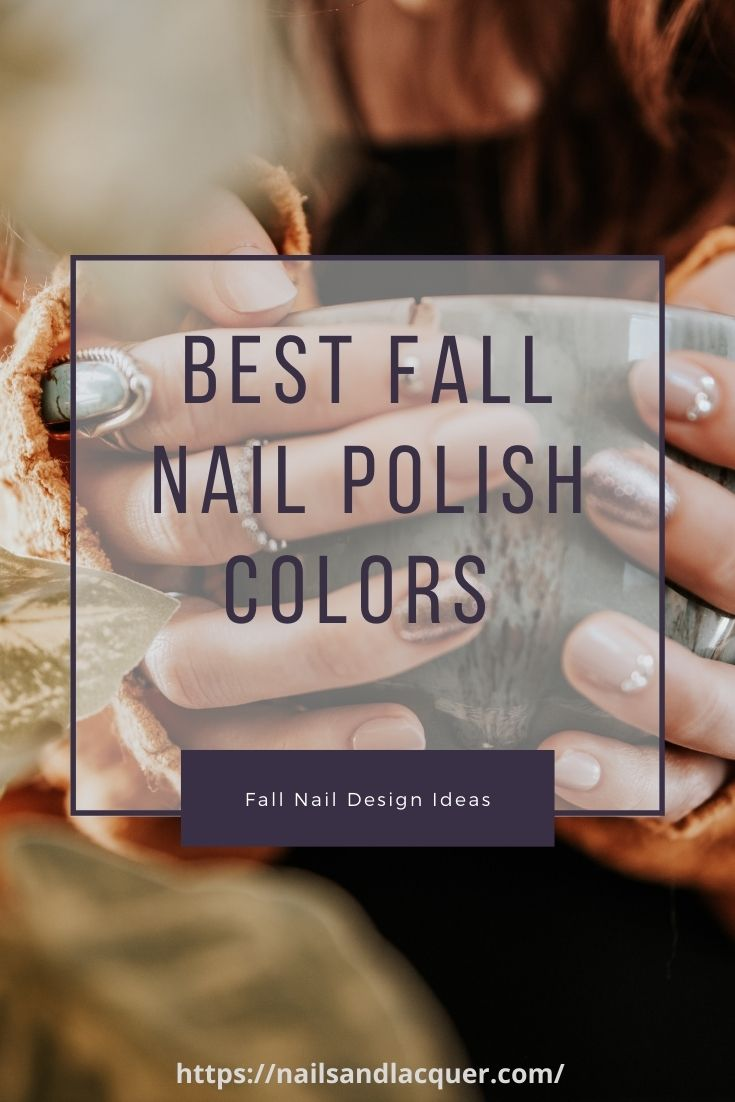 Save Best fall nail polish colors on Pinterest!