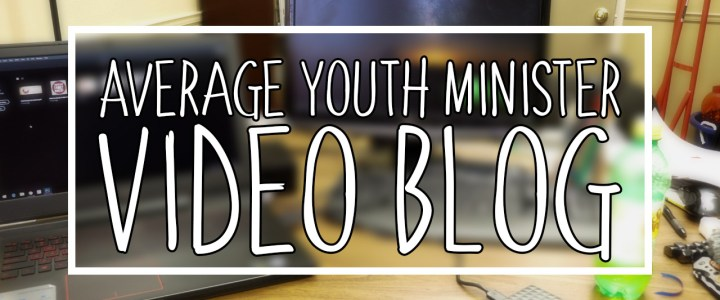 Confessions of an Average Youth Minister: Video Blog Day 5