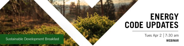 Closeup of mosses in a forest at left and text Energy Code Updates | Sustainable Development Breakfast April 2 7:30am at right