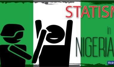 Beware Of Buhari's Statist Policies , It's Already Hurting You!