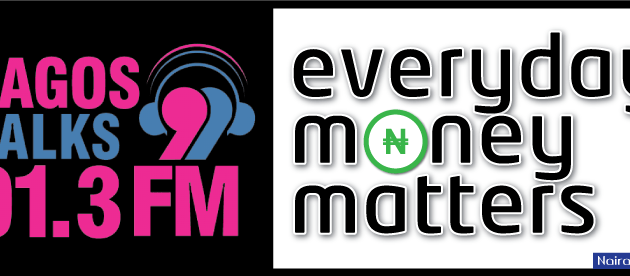 New Financial Show, Everyday Money Matters, Premiers on Lagos Talk FM
