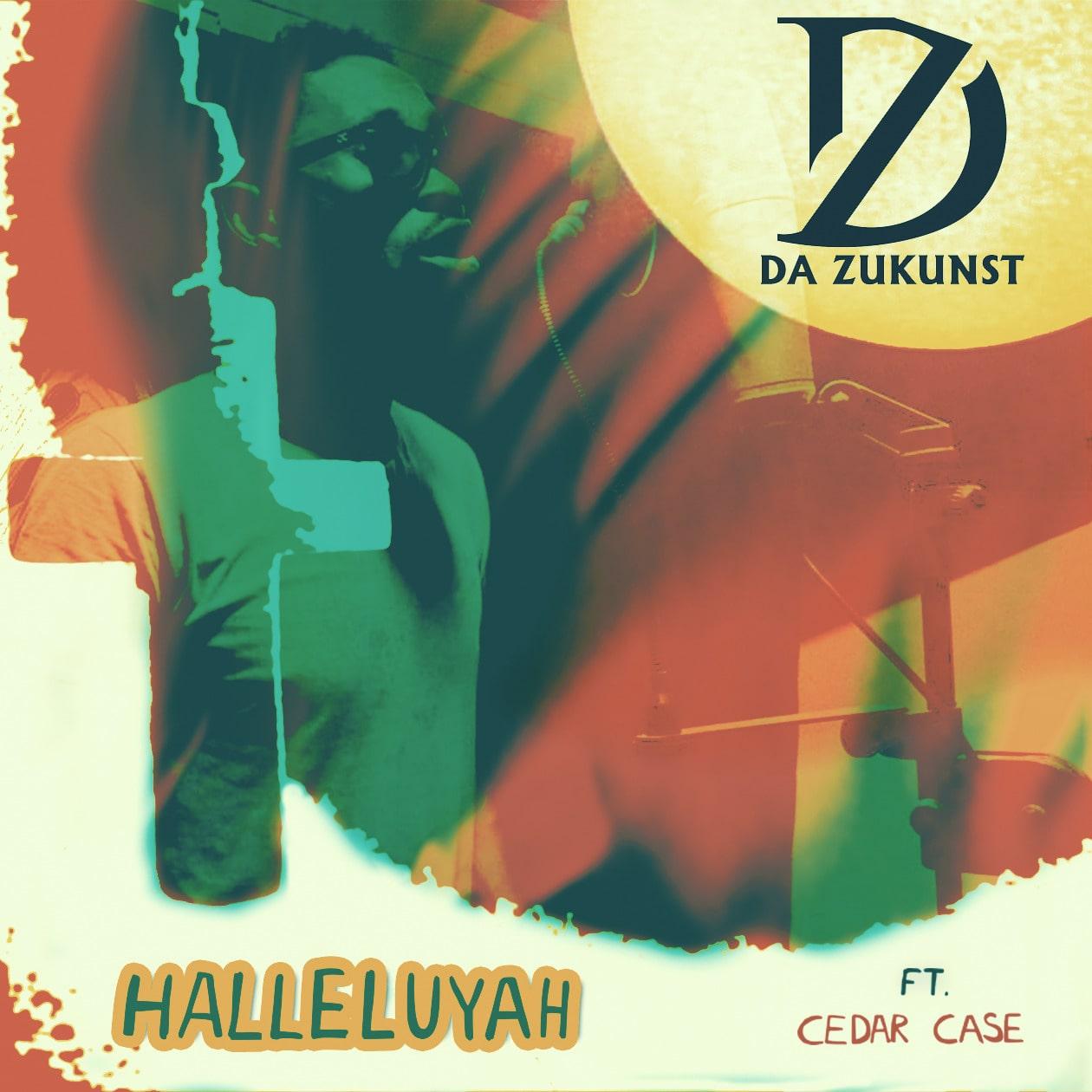 Da Zukunst featuringCedar Case in Halleluyah