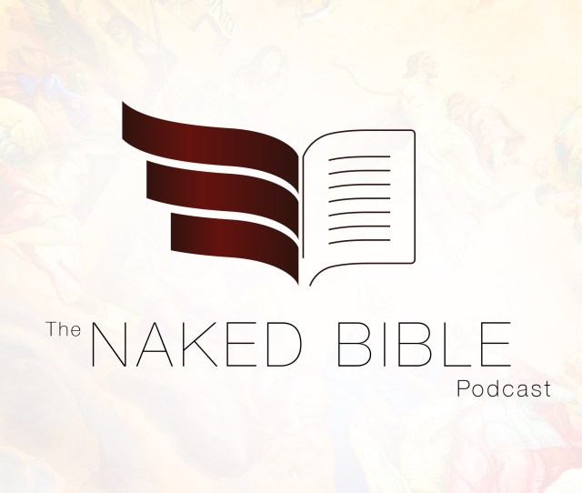 The Naked Bible Podcast Biblical Theology Stripped Bare Of