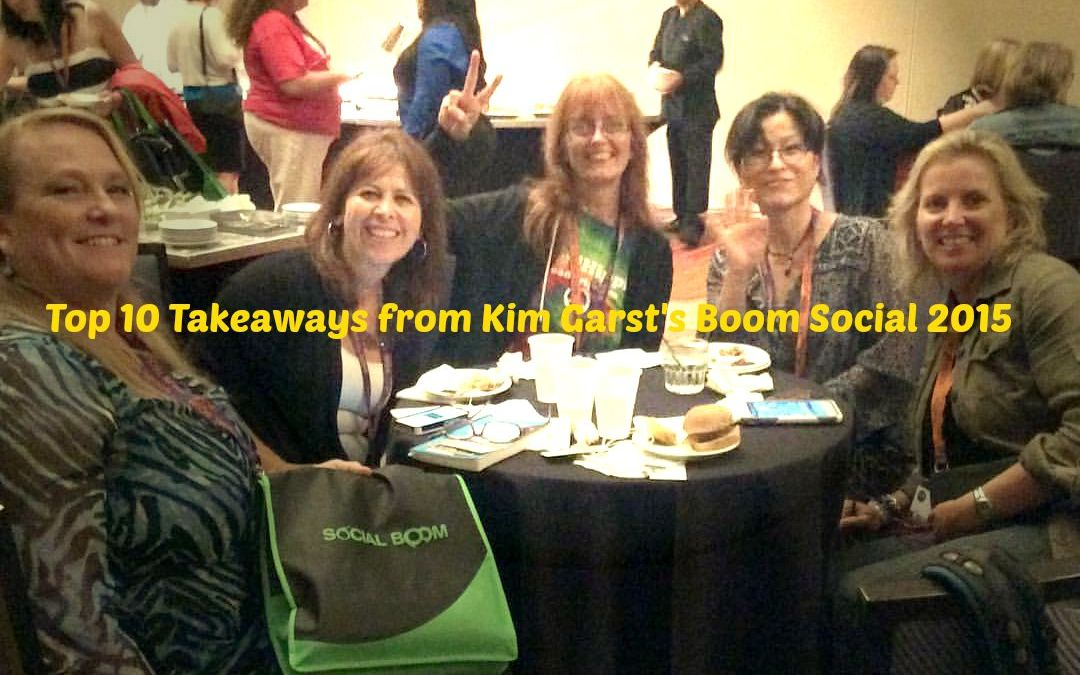 Top 10 Takeaways from Kim Garst's Boom Social 2015