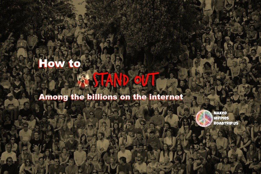 How to Stand Out Among Billions on the Internet