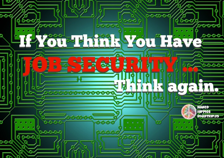 If You Think You Have Job Security … Think Again!
