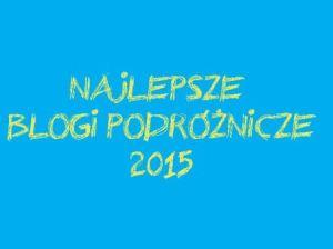 najlepsze blogi podroznicze 2015