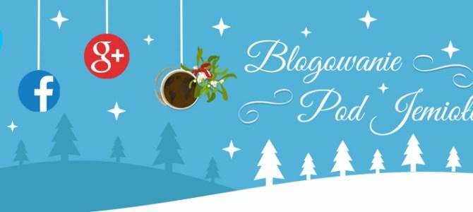 Kalendarz Adwentowy – Blogowanie pod jemiołą