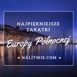Najpiękniejsze zakątki Europy Północnej
