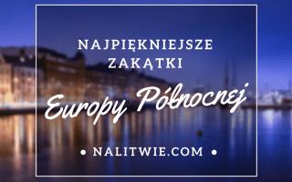 najpiekniejsze zakatki europy polnocnej nalitwie.com