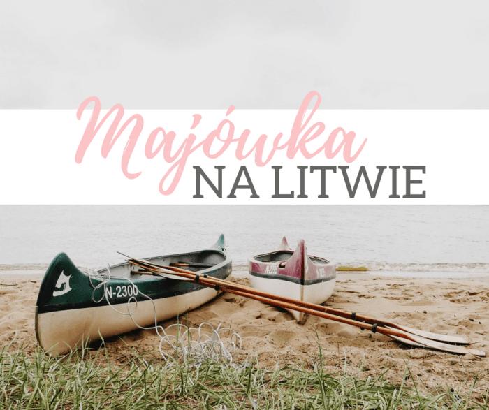 weekend majowy na Litwie