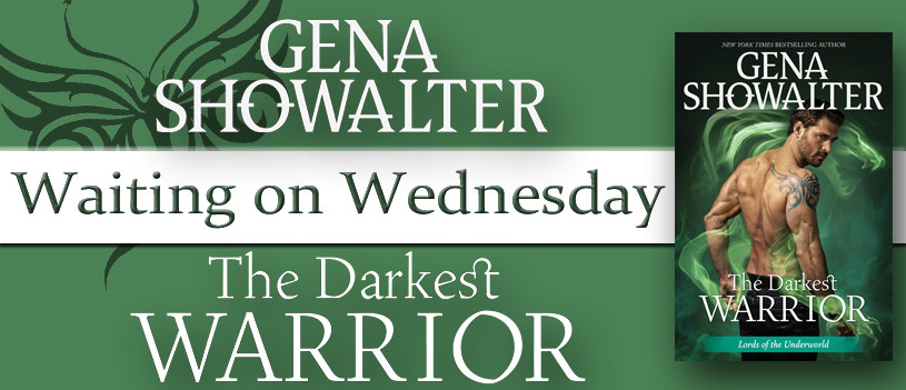 THE DARKEST WARRIOR - A Gena Showalter Teaser