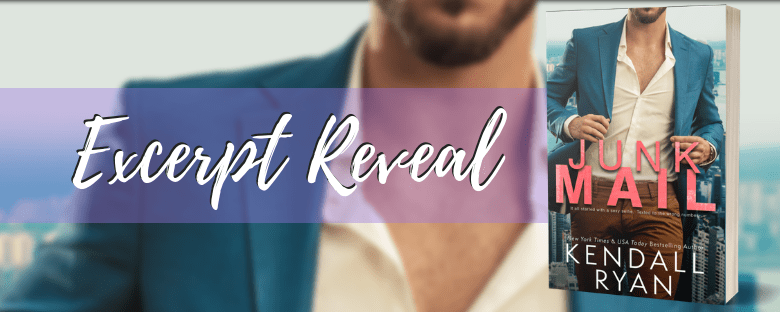 JUNK MAIL - A Kendall Ryan Excerpt Reveal