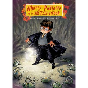 Nharry-Podterre - Harry Potter - Texte et illustrations par Roland Perret - La Nalsace